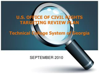 U.S. OFFICE OF CIVIL RIGHTS TARGETING REVIEW  PLAN  Technical College System of Georgia