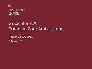 Grade 3-5 ELA  Common Core Ambassadors