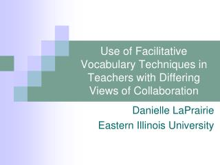 Use of Facilitative Vocabulary Techniques in Teachers with Differing Views of Collaboration