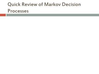 Quick Review of Markov Decision Processes