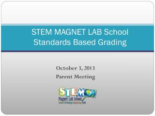 STEM MAGNET LAB School Standards Based Grading