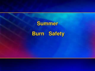 Summer   Burn   Safety