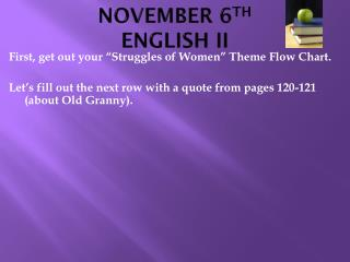 NOVEMBER 6 TH ENGLISH II