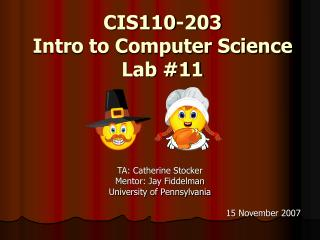 CIS110-203 Intro to Computer Science  Lab #11