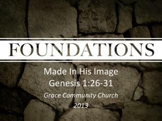 Made In His Image Genesis 1:26-31