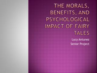 The morals, benefits, and psychological impact of fairy tales