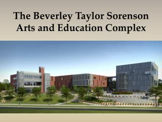 The Beverley Taylor Sorenson Arts and Education Complex