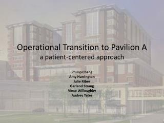 Operational Transition to Pavilion A a patient-centered approach