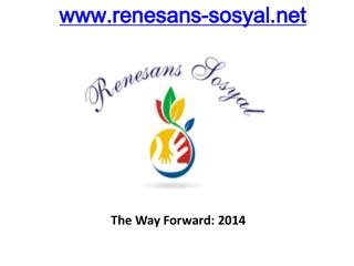 The Way Forward: 2014