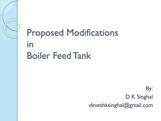 Proposed Modifications in Boiler Feed Tank