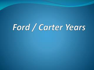 Ford / Carter Years