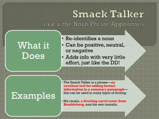 Smack Talker (a.k.a. the Noun Phrase Appositive)