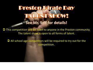 Preston  Pirate Day TALENT SHOW! See Mr. Self for details!