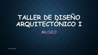 TALLER DE DISEÑO Arquitectónico I