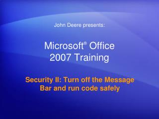 Microsoft ®  Office  2007 Training
