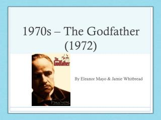 1970s – The Godfather (1972)