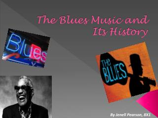 The Blues Music and Its History