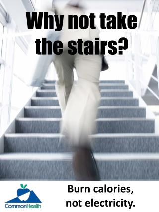 Why not take  the  stairs?