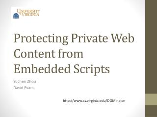 Protecting  Private Web  Content from Embedded Scripts
