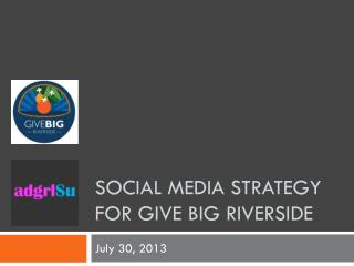 Social media strategy for give big riverside