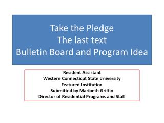 Take the Pledge The last text Bulletin Board and Program Idea
