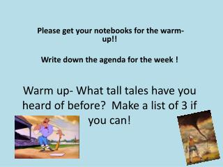 Warm up- What tall tales have you heard of before?  Make a list of 3 if you can!