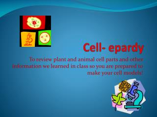Cell- epardy