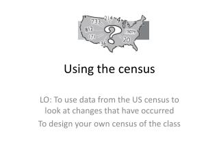 Using the census