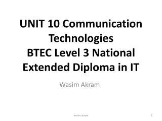 UNIT 10 Communication Technologies BTEC Level 3 National Extended Diploma in IT