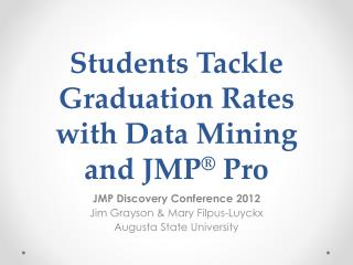 Students Tackle Graduation Rates with Data Mining and JMP ® Pro