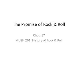 The Promise of Rock & Roll