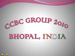 CCBC GROUP  2010 BHOPAL,  IN D IA
