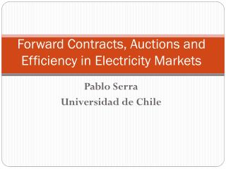 Forward Contracts, Auctions and Efficiency in Electricity Markets