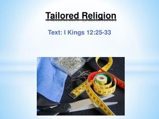 Tailored Religion