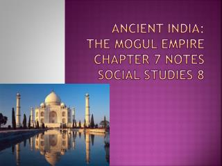 Ancient India: the mogul empire chapter  7  notes social studies 8