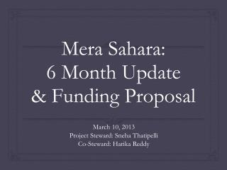 Mera  Sahara:  6 Month Update  & Funding Proposal