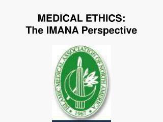 MEDICAL ETHICS: The IMANA Perspective