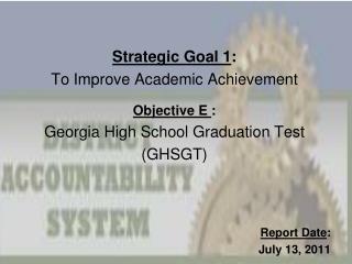 Strategic Goal 1 : To Improve Academic Achievement Objective E :