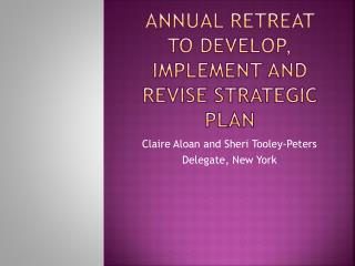 Annual retreat to develop, implement and revise strategic plan