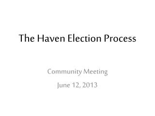 The Haven Election Process