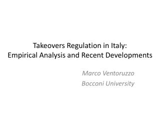 Takeovers Regulation  in Italy:  Empirical Analysis  and  Recent Developments