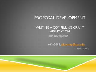 Proposal Development Writing a Compelling Grant Application