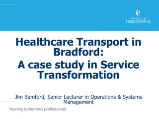 Healthcare Transport in Bradford: A case study in Service Transformation