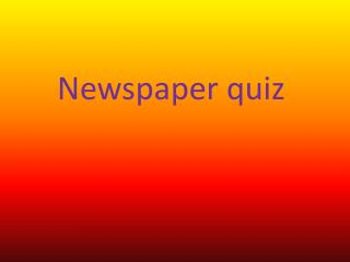 Newspaper quiz