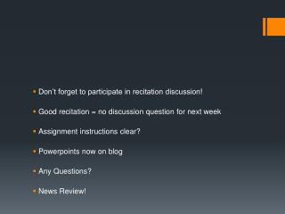 Don't forget to participate in recitation discussion!