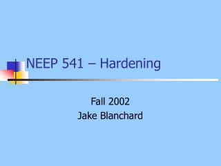 NEEP 541 – Hardening