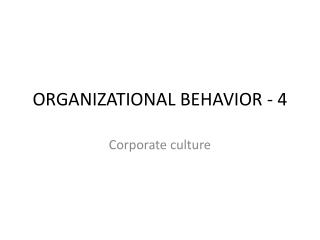 ORGANIZATIONAL BEHAVIOR -  4