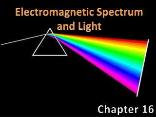 Electromagnetic Spectrum and Light