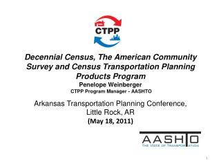 Arkansas Transportation  Planning Conference ,  Little Rock, AR (May  18 , 2011)