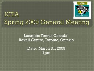 ICTA  Spring 2009 General Meeting